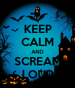KEEP CALM AND SCREAM LOUD - Personalised Poster large