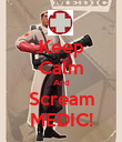 Keep Calm And Scream MEDIC! - Personalised Poster large