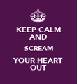KEEP CALM AND SCREAM YOUR HEART OUT - Personalised Poster large