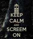 KEEP CALM AND SCREEM ON - Personalised Poster large