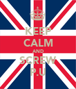 KEEP CALM AND SCREW P.U - Personalised Poster large