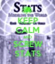KEEP CALM AND SCREW STATS - Personalised Poster large