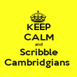 KEEP CALM and Scribble Cambridgians  - Personalised Poster large