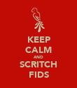 KEEP CALM AND SCRITCH FIDS - Personalised Poster large