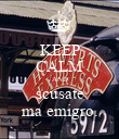 KEEP CALM AND scusate ma emigro. - Personalised Poster large