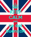 KEEP CALM AND se del buencon - Personalised Poster large