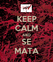 KEEP CALM AND SE MATA - Personalised Poster large