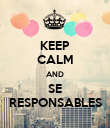 KEEP CALM AND SE RESPONSABLES - Personalised Poster large
