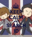 KEEP CALM AND SEARCH 1D - Personalised Poster large