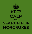 KEEP CALM AND SEARCH FOR HORCRUXES - Personalised Poster large