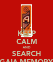 KEEP CALM AND SEARCH GAIA MEMORY - Personalised Poster large