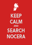 KEEP CALM AND SEARCH NOCERA - Personalised Poster large