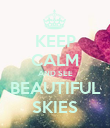 KEEP CALM AND SEE BEAUTIFUL SKIES - Personalised Poster large