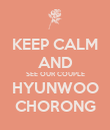 KEEP CALM AND SEE OUR COUPLE HYUNWOO CHORONG - Personalised Poster large