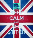 KEEP CALM AND SEE STITCH - Personalised Poster large