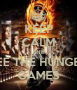 KEEP CALM AND SEE THE HUNGER GAMES - Personalised Poster large