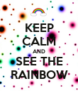 KEEP CALM AND SEE THE RAINBOW - Personalised Poster large