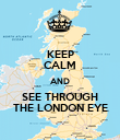 KEEP CALM AND SEE THROUGH THE LONDON EYE - Personalised Poster large