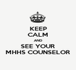 KEEP CALM AND SEE YOUR MHHS COUNSELOR - Personalised Poster large