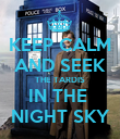 KEEP CALM AND SEEK THE TARDIS IN THE  NIGHT SKY - Personalised Poster large