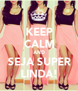 KEEP CALM AND SEJA SUPER LINDA! - Personalised Large Wall Decal