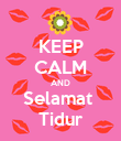 KEEP CALM AND Selamat  Tidur - Personalised Poster small