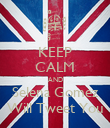 KEEP CALM AND Selena Gomez Will Tweet You - Personalised Poster large