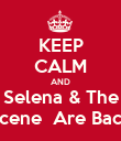 KEEP CALM AND Selena & The Scene  Are Back - Personalised Poster large