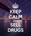 KEEP CALM AND SELL DRUGS - Personalised Poster large