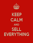 KEEP CALM AND SELL EVERYTHING - Personalised Poster large
