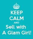 KEEP CALM AND Sell with  A Glam Girl! - Personalised Poster large