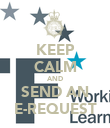 KEEP CALM AND SEND AN E-REQUEST - Personalised Poster large