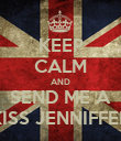 KEEP CALM AND SEND ME A KISS JENNIFFER - Personalised Poster large