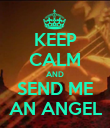 KEEP CALM AND SEND ME AN ANGEL - Personalised Poster large