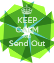 KEEP CALM AND Send Out  - Personalised Poster large