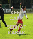 KEEP CALM AND SERHAT KABAK - Personalised Poster large