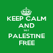KEEP CALM AND SET PALESTINE FREE - Personalised Poster large