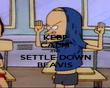 KEEP CALM AND SETTLE DOWN BEAVIS - Personalised Poster large
