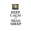 KEEP CALM AND SHAG SHEEP - Personalised Poster large