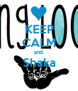 KEEP CALM and  Shaka  - Personalised Poster large
