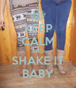 KEEP CALM AND SHAKE IT BABY - Personalised Poster large