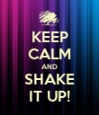 KEEP CALM AND SHAKE IT UP! - Personalised Poster large