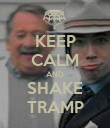 KEEP CALM AND SHAKE TRAMP - Personalised Poster large