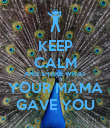 KEEP CALM AND SHAKE WHAT YOUR MAMA GAVE YOU - Personalised Poster large