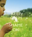 KEEP CALM AND SHAME ON - Personalised Poster large