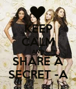 KEEP CALM AND SHARE A SECRET -A - Personalised Poster large