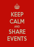KEEP CALM AND SHARE EVENTS - Personalised Poster large
