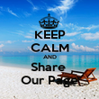 KEEP CALM AND Share  Our Page - Personalised Poster large