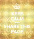 KEEP CALM AND SHARE THIS PAGE - Personalised Poster large