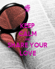 KEEP CALM AND SHARE YOUR LOVE - Personalised Poster large